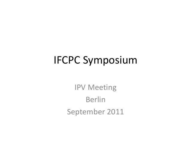 IFCPC Symposium IPV Meeting Berlin September 2011