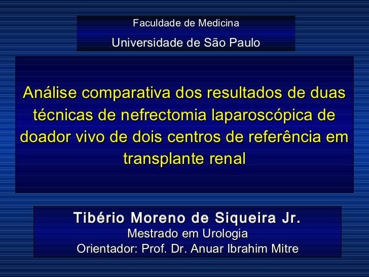 Análise comparativa dos resultados de duas técnicas de nefrectomia laparoscópica de doador vivo de dois centros de referên...