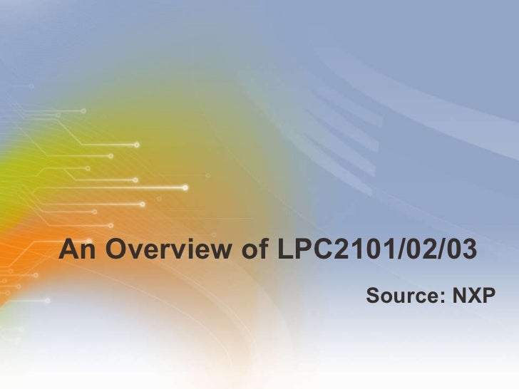An Overview of LPC2101/02/03