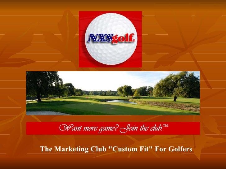 "The Marketing Club ""Custom Fit"" For Golfers"