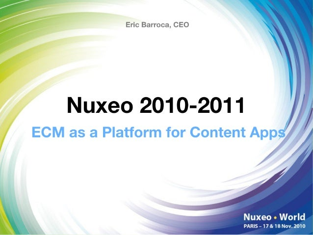 Nuxeo World 2010 - Keynote Slides