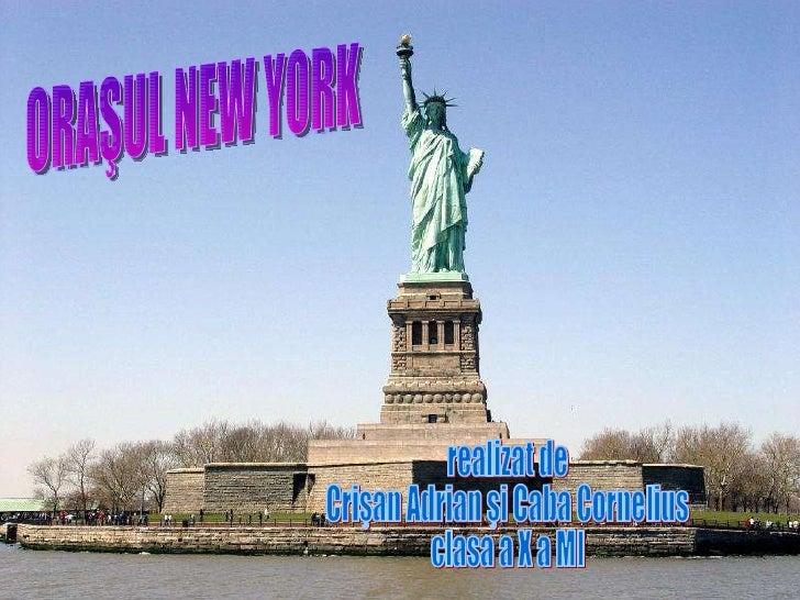 ORAŞUL NEW YORK realizat de  Crişan Adrian şi Caba Cornelius clasa a X a MI