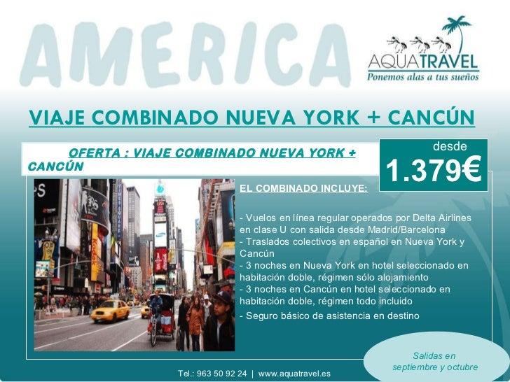 VIAJE  COMBINADO  NUEVA YORK + CANCÚN OFERTA : VIAJE COMBINADO NUEVA YORK + CANCÚN EL COMBINADO INCLUYE: - Vuelos en línea...