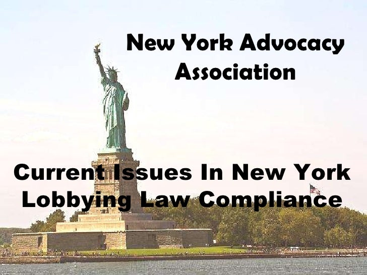 Current Issues In New York Lobbying Law Compliance New York Advocacy Association