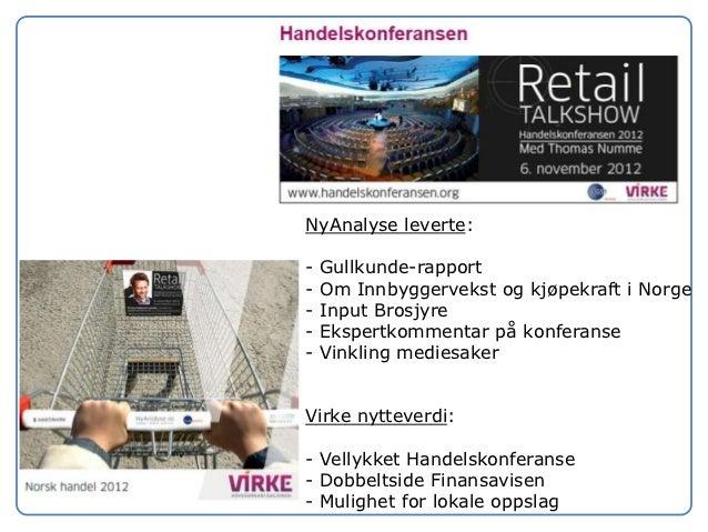 NyAnalyse leverte:-   Gullkunde-rapport-   Om Innbyggervekst og kjøpekraft i Norge-   Input Brosjyre-   Ekspertkommentar p...