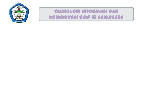 Teknologi Informasi dan Komunikasi SMP 18 Semarang