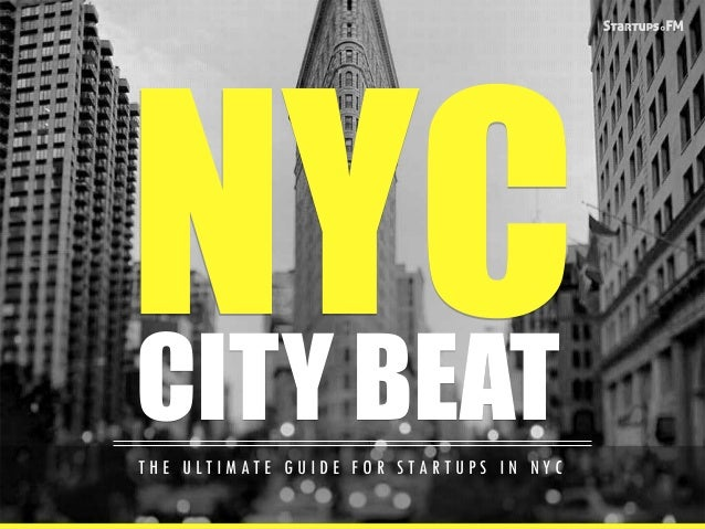 NYC CITY BEAT  THE ULTIMATE GUIDE FOR STARTUPS IN NYC