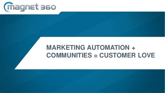 Marketing Automation + Communities = Customer Love