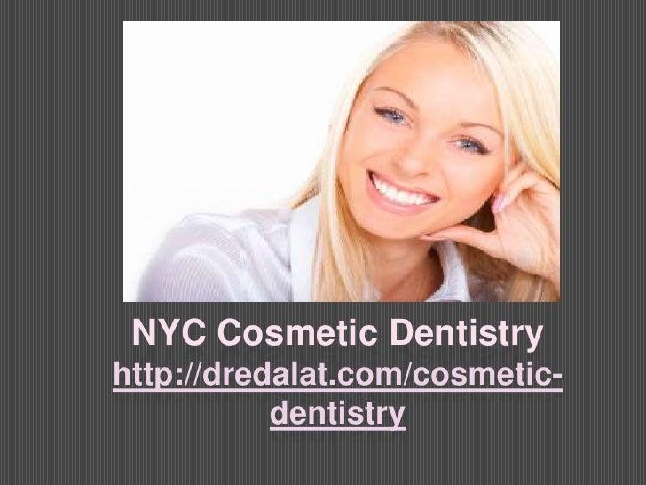 NYC Cosmetic Dentistryhttp://dredalat.com/cosmetic-           dentistry