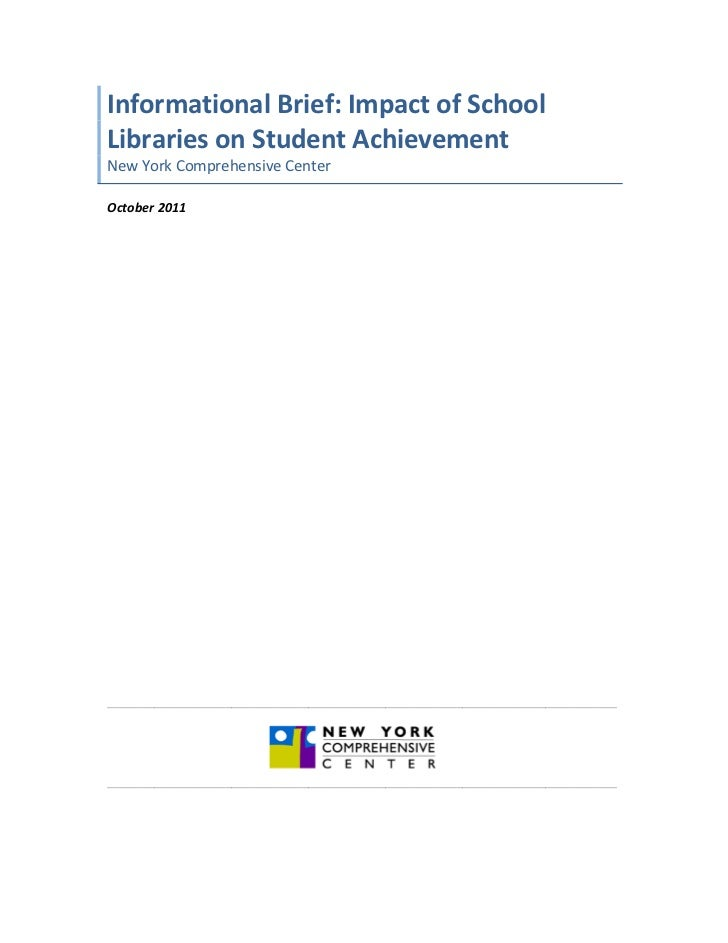Informational	  Brief:	  Impact	  of	  School	  Libraries	  on	  Student	  Achievement	  	  New	  York	  Comprehensive	  C...
