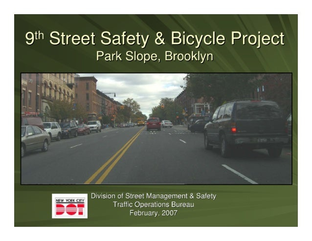 "9""' Street Safety & Bicycle Project Park Slope,  Brooklyn  _ . . .  aw *—i_'4_~_,  V  .  ,.  .. .-s ,1'   ,  s . ' y / ' 2..."