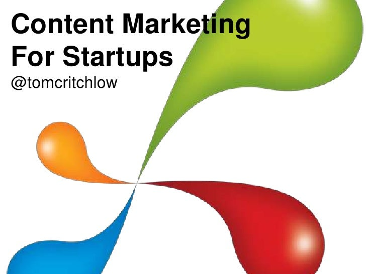 Content MarketingFor Startups@tomcritchlow