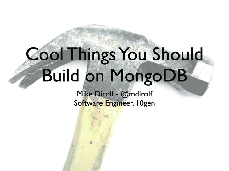 Cool Things You Should Build on MongoDB - NYC NoSQL