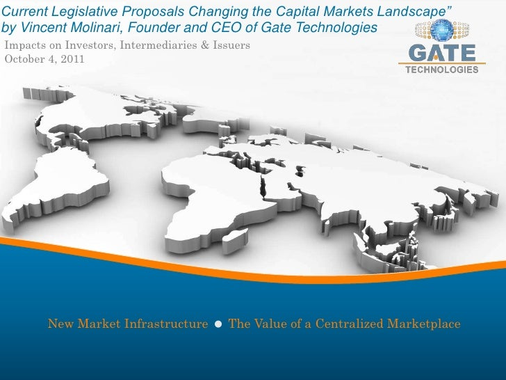 "Current Legislative Proposals Changing the Capital Markets Landscape"" <br />by Vincent Molinari, Founder and CEO of Gate T..."