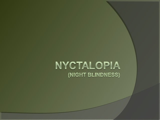 Nyctalopia  &  retinitis pigmentosa