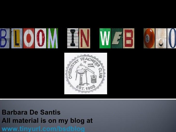 Barbara De Santis All material is on my blog at  www.tinyurl.com/bsdblog