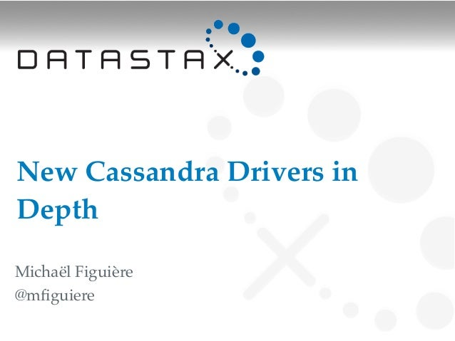 New Cassandra Drivers inDepthMichaël Figuière@mfiguiere