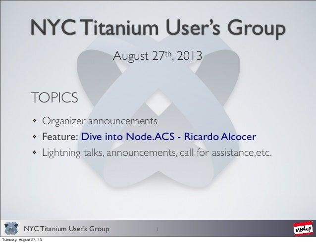 NYC Titanium User's Group - Dive Into Node.ACS