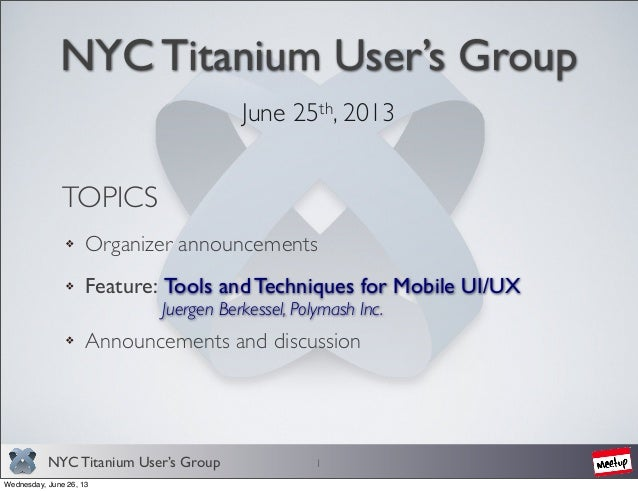 NYC Titanium User's Group - Tools and Techniques for Mobile UI/UX