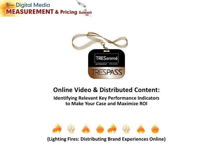 Online Video & Distributed Content:<br />Identifying Relevant Key Performance Indicators to Make Your Case and Maximize RO...