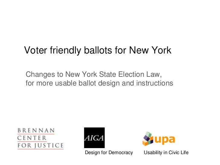 Voter friendly ballots for New YorkChanges to New York State Election Law,for more usable ballot design and instructions  ...
