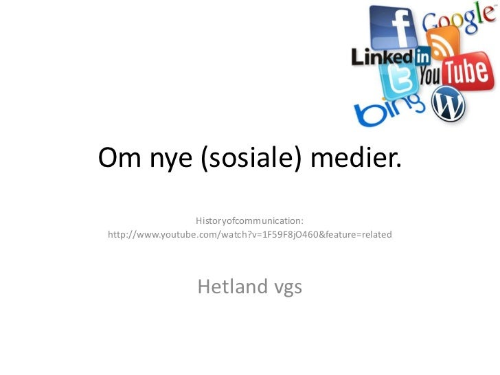 Om nye (sosiale) medier.                  Historyofcommunication:http://www.youtube.com/watch?v=1F59F8jO460&feature=relate...
