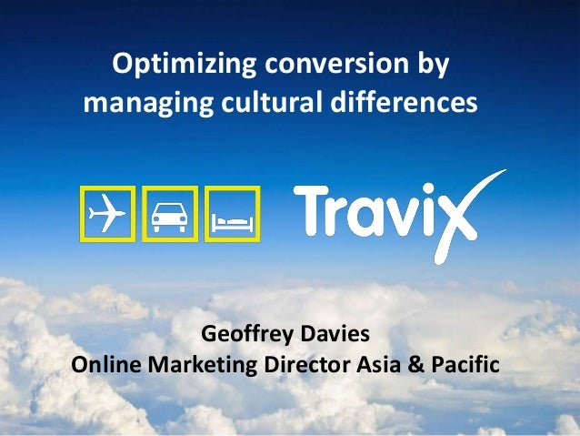 Optimizing conversion bymanaging cultural differencesGeoffrey DaviesOnline Marketing Director Asia & Pacific