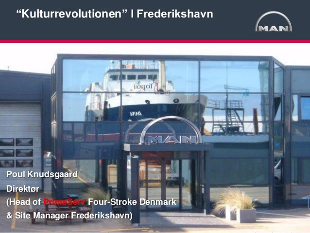 """Kulturrevolutionen"" I Frederikshavn  Poul Knudsgaard Direktør (Head of PrimeServ Four-Stroke Denmark  & Site Manager Fred..."