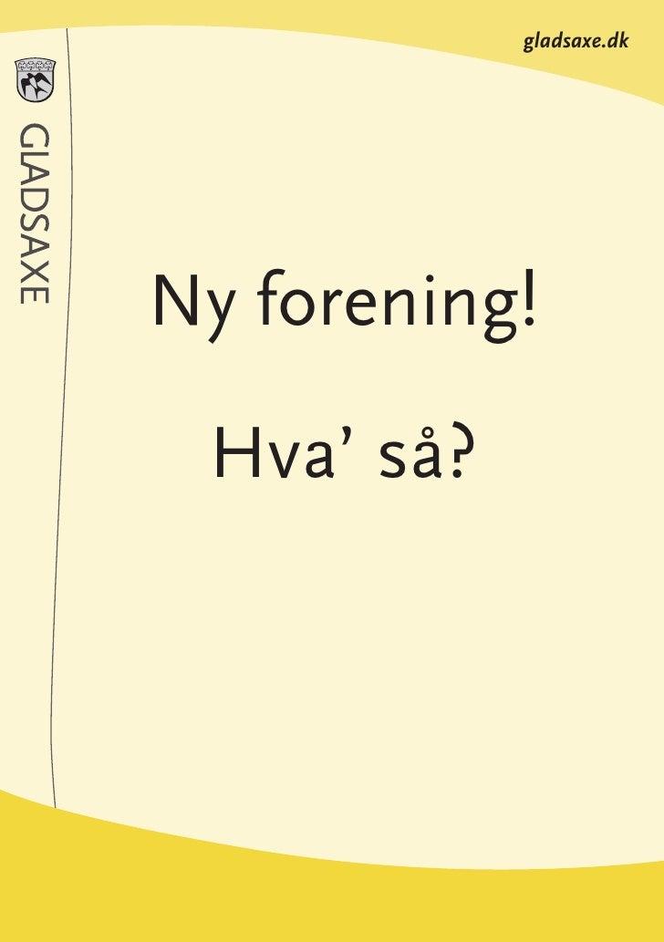 gladsaxe.dk     Ny forening!   Hva' så?