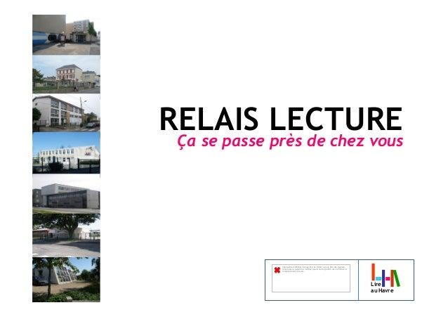Lire au Havre Ça se passe près de chez vous RELAIS LECTURE Impossible d'afficher l'image liée. Le fichier a peut-être été d...