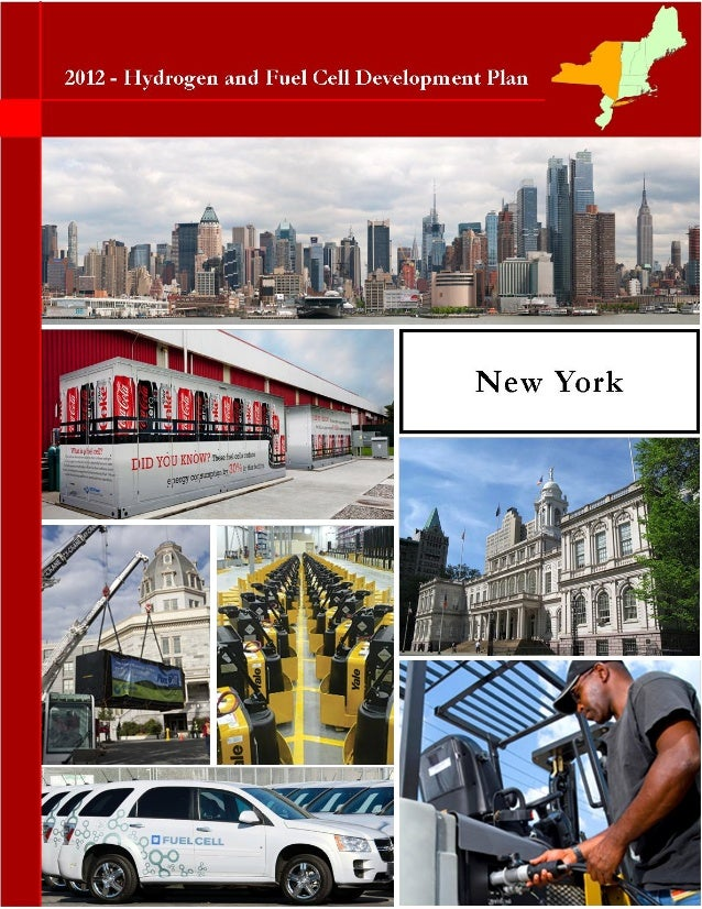"""HYDROGEN AND FUEL CELL INDUSTRY DEVELOPMENT PLANFINAL – APRIL 10, 20121NEW YORKHydrogen and Fuel Cell Development Plan – """"..."""