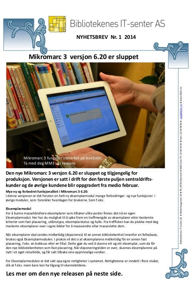 NYHETSBREV Nr. 1 2014  Mikromarc 3 fungerer utmerket på lesebrett. Ta med deg MM3 ut til reolene.  Mikromarc 3 fungerer ut...