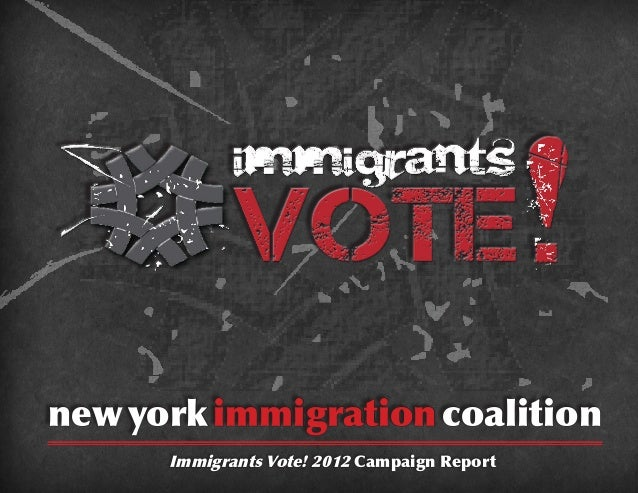 new york immigration coalition      Immigrants Vote! 2012 Campaign Report