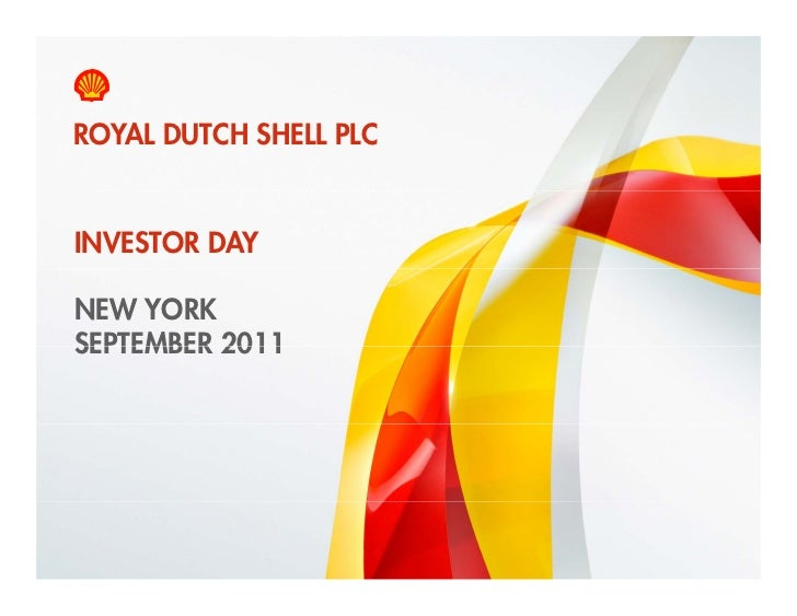 Royal Dutch Shell plc delivering new growth - New York investor day September 9, 2011