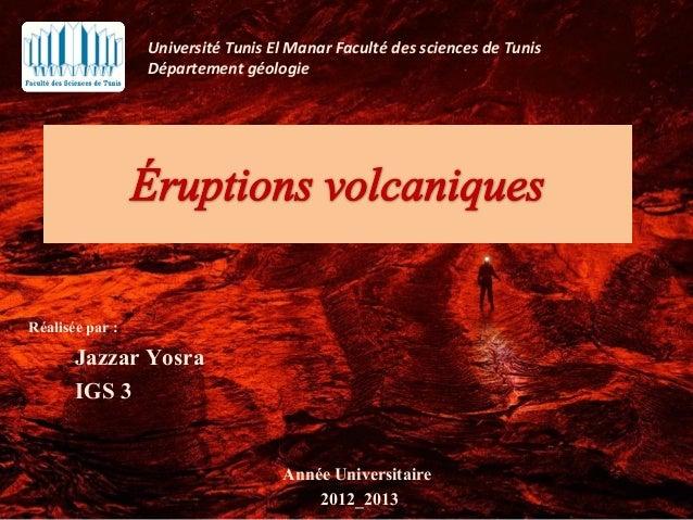 Réalisée par :  Université Tunis El Manar Faculté des sciences de Tunis  Département géologie  Jazzar Yosra  IGS 3  Année ...