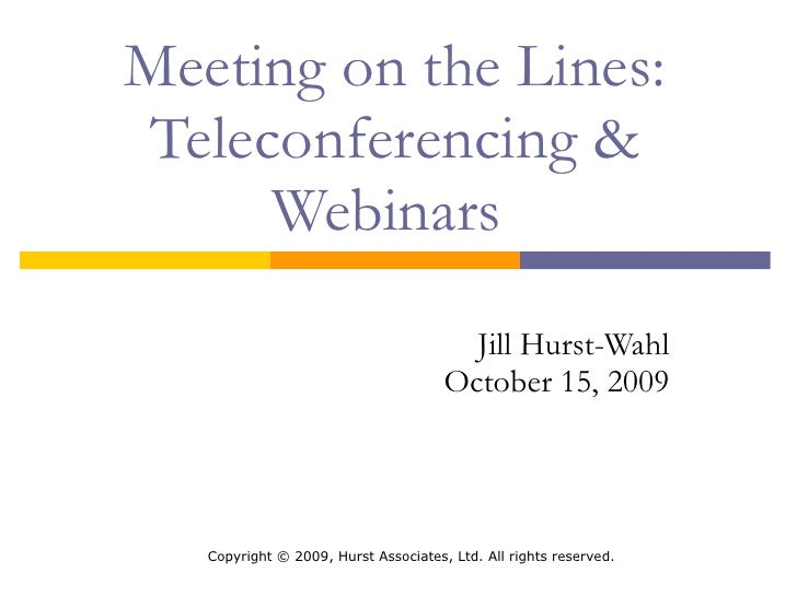 Meeting on the Lines: Teleconferencing & Webinars