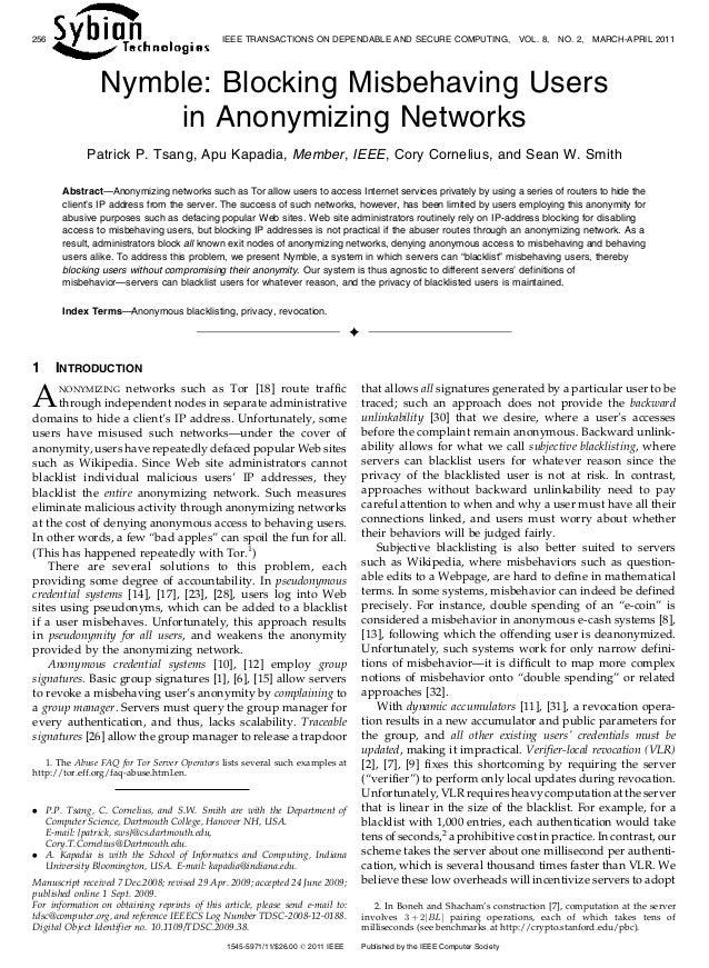 Nymble: Blocking Misbehaving Users in Anonymizing Networks Patrick P. Tsang, Apu Kapadia, Member, IEEE, Cory Cornelius, an...