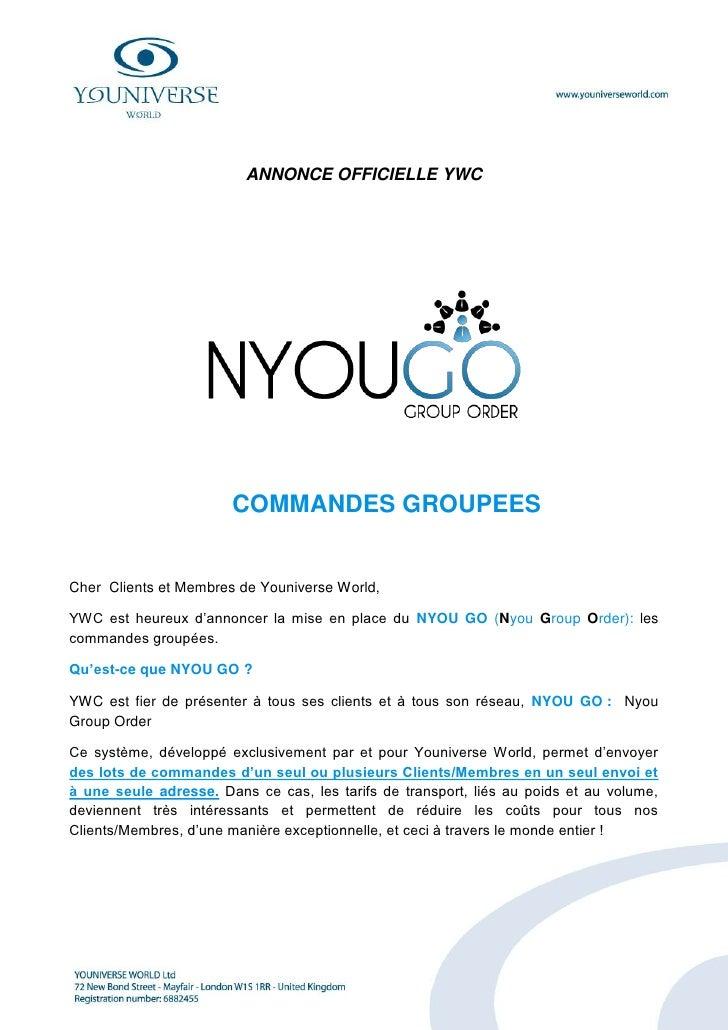 ANNONCE OFFICIELLE YWC                            COMMANDES GROUPEES   Cher Clients et Membres de Youniverse World,  YWC e...