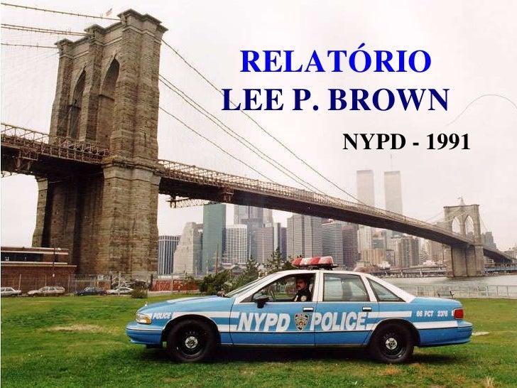 RELATÓRIOLEE P. BROWN<br />NYPD - 1991<br />