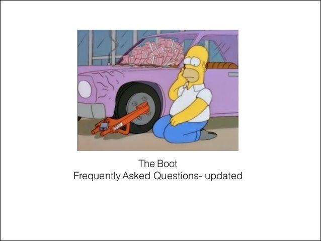The Boot Frequently Asked Questions- updated