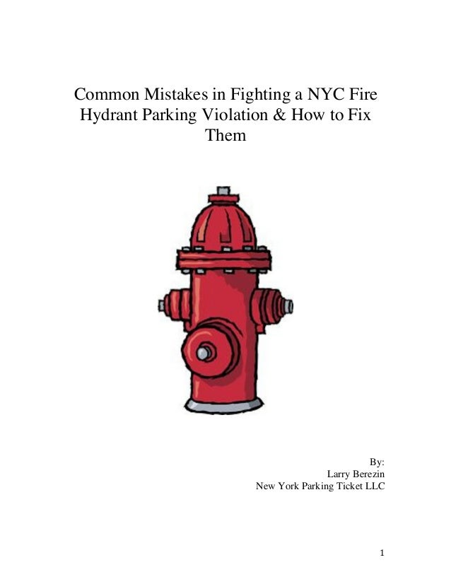 Common Mistakes in Fighting a NYC Fire       Hydrant Parking Violation & How to Fix                       Them            ...