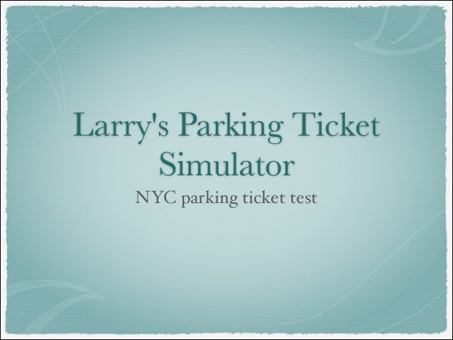 Larry's Parking Ticket Simulator NYC parking ticket test