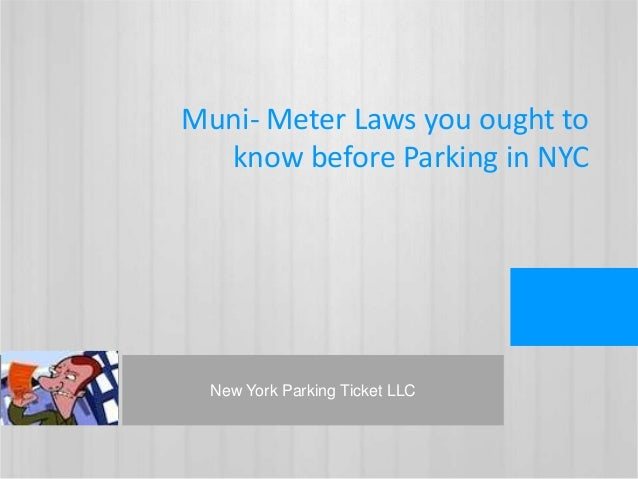 Muni- Meter Laws you ought toknow before Parking in NYCNew York Parking Ticket LLC
