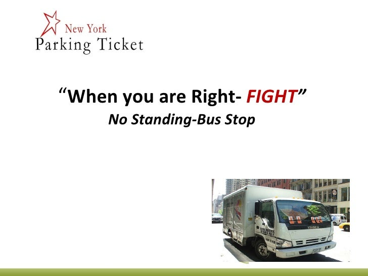 """ When you are Right-   FIGHT "" No Standing-Bus Stop"