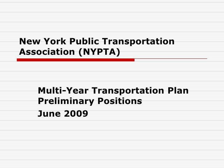 New York Public Transportation Association (NYPTA)<br />Multi-Year Transportation Plan Preliminary Positions<br />June 200...