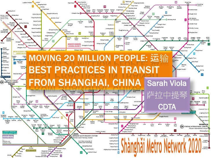 MOVING 20 MILLION PEOPLE: 运输BEST PRACTICES IN TRANSITFROM SHANGHAI, CHINA Sarah Viola                       萨拉中提琴         ...