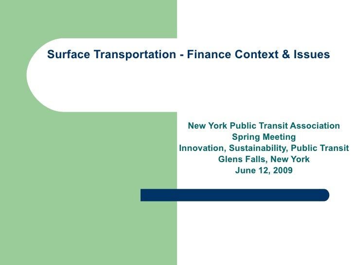 Surface Transportation - Finance Context & Issues New York Public Transit Association Spring Meeting  Innovation, Sustaina...