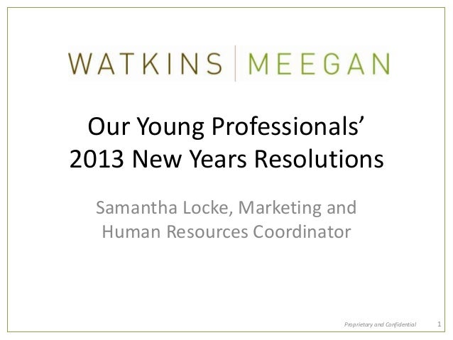 Our Young Professionals'2013 New Years Resolutions  Samantha Locke, Marketing and   Human Resources Coordinator           ...