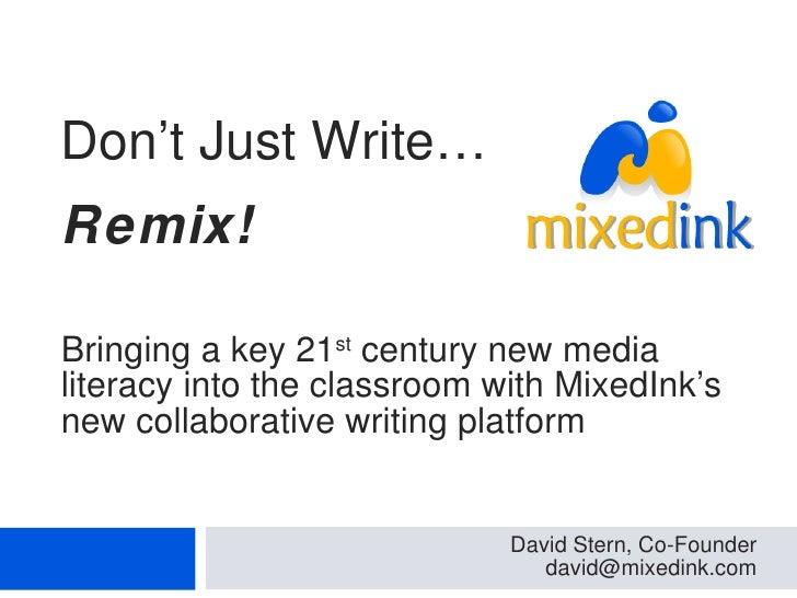 Bringing a key 21 st  century new media literacy into the classroom with MixedInk's new collaborative writing platform Dav...
