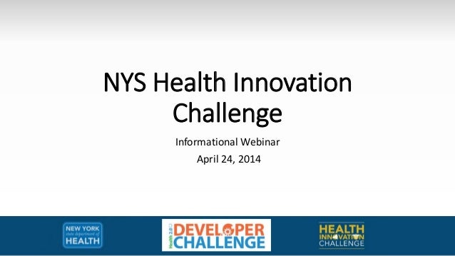 NYS Health Innovation Challenge Informational Webinar April 24, 2014